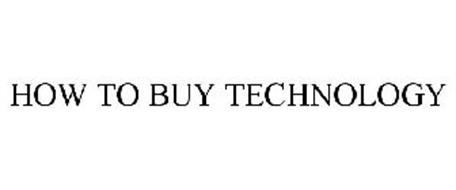 HOW TO BUY TECHNOLOGY