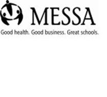 MESSA GOOD HEALTH. GOOD BUSINESS. GREAT SCHOOLS.