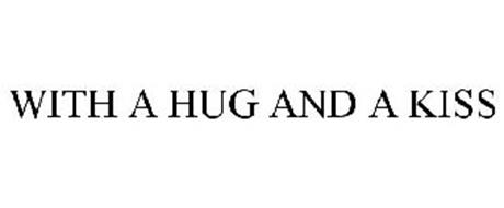 WITH A HUG AND A KISS