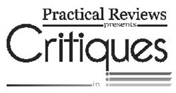 PRACTICAL REVIEWS PRESENTS CRITIQUES IN