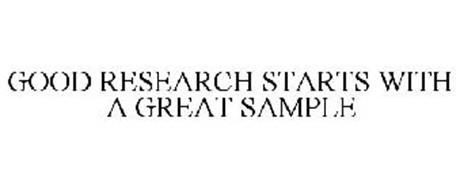 GOOD RESEARCH STARTS WITH A GREAT SAMPLE