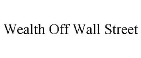 WEALTH OFF WALL STREET