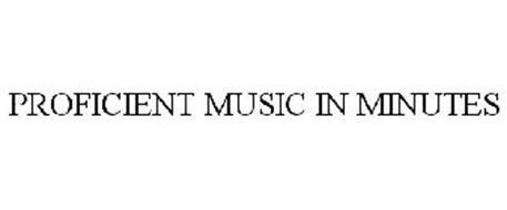 PROFICIENT MUSIC IN MINUTES