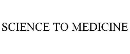 SCIENCE TO MEDICINE