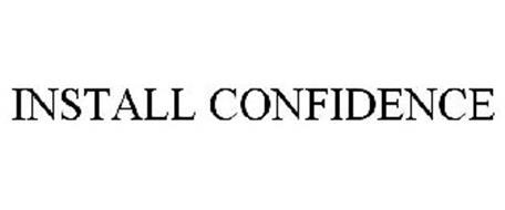 INSTALL CONFIDENCE