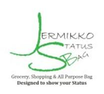 JERMIKKO STATUS BAG GROCERY, SHOPPING &ALL PURPOSE BAG DESIGNED TO SHOW YOUR STATUS