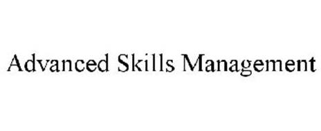 ADVANCED SKILLS MANAGEMENT