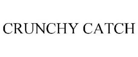 CRUNCHY CATCH