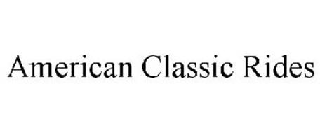 AMERICAN CLASSIC RIDES