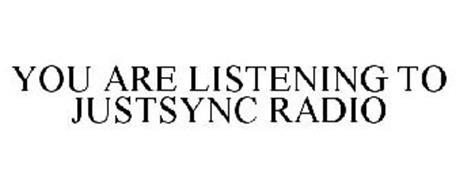 YOU ARE LISTENING TO JUSTSYNC RADIO
