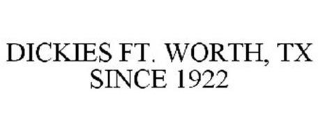 DICKIES FT. WORTH, TX SINCE 1922