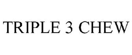 TRIPLE 3 CHEW