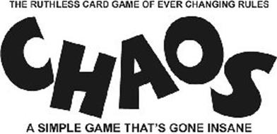 CHAOS THE RUTHLESS CARD GAME OF EVER CHANGING RULES A SIMPLE GAME THAT'S GONE INSANE