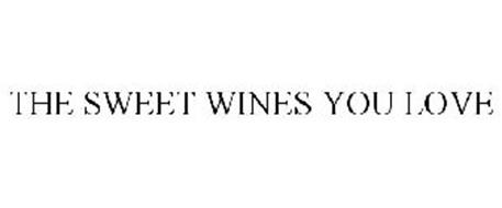 THE SWEET WINES YOU LOVE