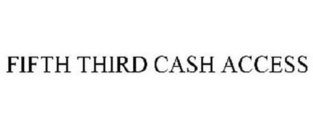 FIFTH THIRD CASH ACCESS