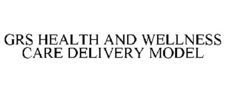 GRS HEALTH AND WELLNESS CARE DELIVERY MODEL