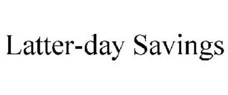 LATTER-DAY SAVINGS