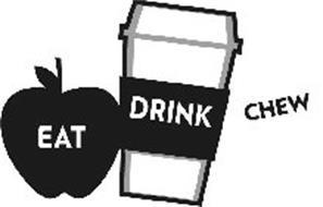 EAT DRINK CHEW