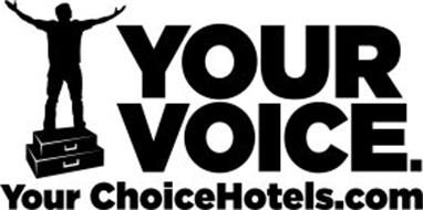YOUR VOICE. YOUR CHOICEHOTELS.COM