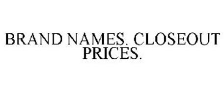 BRAND NAMES. CLOSEOUT PRICES.