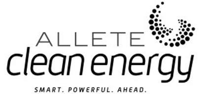 ALLETE CLEAN ENERGY SMART. POWERFUL. AHEAD.