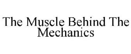 THE MUSCLE BEHIND THE MECHANICS