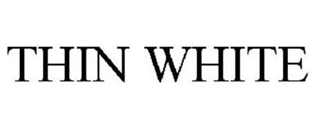 THIN WHITE