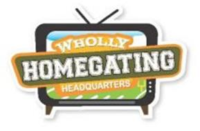 WHOLLY HOMEGATING HEADQUARTERS