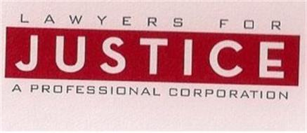 LAWYERS FOR JUSTICE A PROFESSIONAL CORPORATION