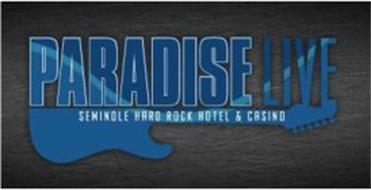 PARADISE LIVE SEMINOLE HARD ROCK HOTEL & CASINO