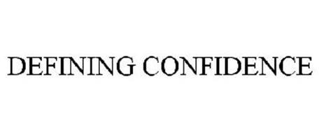 DEFINING CONFIDENCE