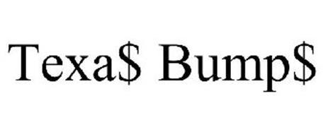 TEXA$ BUMP$