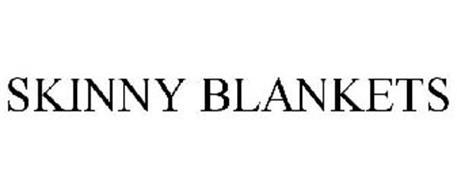 SKINNY BLANKETS
