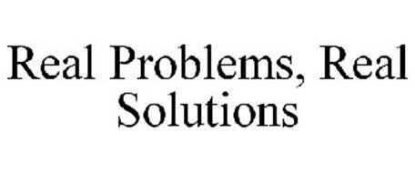 REAL PROBLEMS, REAL SOLUTIONS