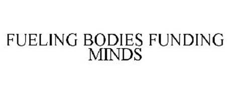 FUELING BODIES FUNDING MINDS