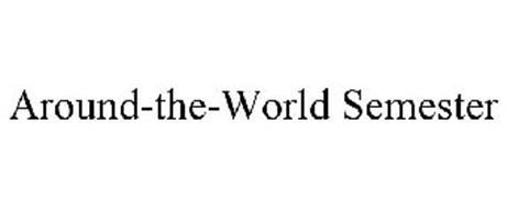 AROUND-THE-WORLD SEMESTER