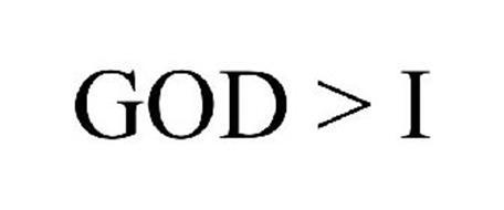 GOD > I