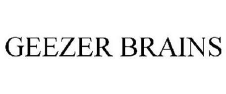 GEEZER BRAINS