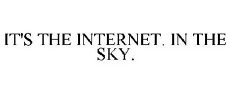 IT'S THE INTERNET. IN THE SKY.