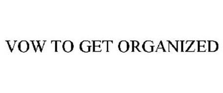 VOW TO GET ORGANIZED