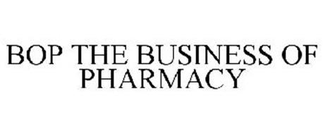 BOP THE BUSINESS OF PHARMACY