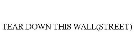 TEAR DOWN THIS WALL(STREET)