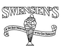 SWENSEN'S IN THE RICH TRADITION OF OLD SAN FRANCISCO