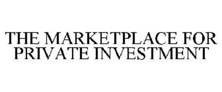 THE MARKETPLACE FOR PRIVATE INVESTMENTS