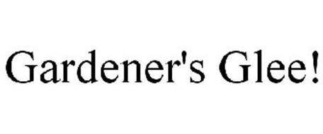 GARDENER'S GLEE!