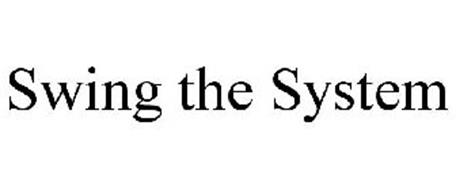 SWING THE SYSTEM
