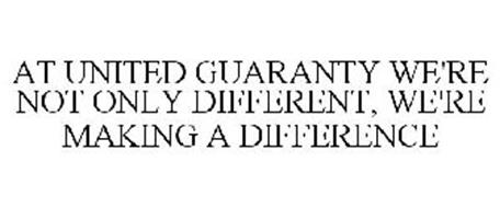 AT UNITED GUARANTY WE'RE NOT ONLY DIFFERENT, WE'RE MAKING A DIFFERENCE