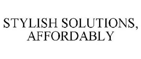 STYLISH SOLUTIONS, AFFORDABLY