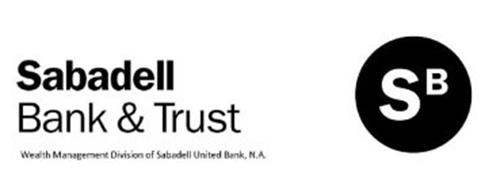 SABADELL BANK & TRUST SB WEALTH MANAGEMENT DIVISION OF SABADELL UNITED BANK, N.A.