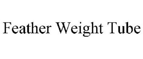 FEATHER WEIGHT TUBE